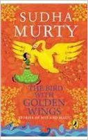 THE BIRD WITH GOLDEN WINGS: Book by Sudha Murty