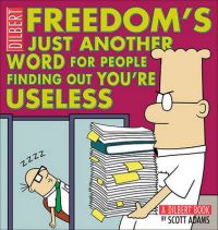 Freedom's Just Another Word for People Finding Out You'RE Useless: Book by Scott Adams