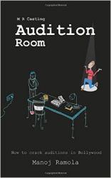 Audition Room (English) (Paperback): Book by  Manoj Ramola is working as a professional casting director in the Indian Film Industry for last few years. He hails from a small village in Uttarakhand and comes from an Army background. He graduated from Nainital, Uttarakhand. Right from childhood, Manoj was highly fascinated towards the Entertain... View More Manoj Ramola is working as a professional casting director in the Indian Film Industry for last few years. He hails from a small village in Uttarakhand and comes from an Army background. He graduated from Nainital, Uttarakhand. Right from childhood, Manoj was highly fascinated towards the Entertainment Industry. After moving to Mumbai to fulfill his dreams, Manoj went through a turmoil phase in his life. But he overcame every obstacle with his tenacity and determination.Since then he has worked on many television series. He also has done dozens of advertisements featuring brands including Marvel Tea, Microtek, Markwin, Skipper, Kesh King etc.He has been associated with production houses including STAR TV, Disney Channel, UTV Bindass, Endemol, Beyond Dreams, Dancing Waters Productions, Rowdy Rascals, set rite ads, 24 Frames Media, Namanraj Production etc.Driven by high energy levels and technical competence, Manoj's work as a casting director so far has been a fusion of strong initiatives and commitment to excellence. It is coupled with demonstrated experience and exposure, ideal for being a casting director.
