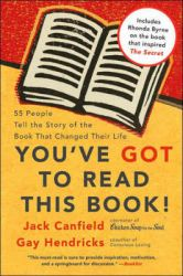 You've Got to Read This Book!: 55 People Tell the Story of the Book That Changed Their Life: Book by Jack Canfield