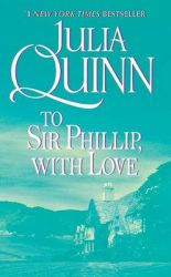 To Sir Philip, with Love: Book by Julia Quinn