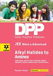 Daily Practice Problems (Dpp) For Jee Main & Advanced Alkyl Halides To Amines Vol.8 Chemistry (English) (Paperback): Book by  An Editorial Team Of Highly Skilled Professionals At Arihant, Works Hand In Glove To Ensure That The Students Receive The Best And Accurate Content Through Our Books. From Inception Till The Book Comes Out From Print, The Whole Team Comprising Of Authors, Editors, Proofreaders And Various Other Invo... View More An Editorial Team Of Highly Skilled Professionals At Arihant, Works Hand In Glove To Ensure That The Students Receive The Best And Accurate Content Through Our Books. From Inception Till The Book Comes Out From Print, The Whole Team Comprising Of Authors, Editors, Proofreaders And Various Other Involved In Shaping The Book Put In Their Best Efforts, Knowledge And Experience To Produce The Rigorous Content The Students Receive. Keeping In Mind The Specific Requirements Of The Students And Various Examinations, The Carefully Designed Exam Oriented And Exam Ready Content Comes Out Only After Intensive Research And Analysis. The Experts Have Adopted Whole New Style Of Presenting The Content Which Is Easily Understandable, Leaving Behind The Old Traditional Methods Which Once Used To Be The Most Effective. They Have Been Developing The Latest Content & Updates As Per The Needs And Requirements Of The Students Making Our Books A Hallmark For Quality And Reliability For The Past 15 Years.