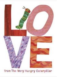 Love from the Very Hungry Caterpillar: Book by ERIC CARLE