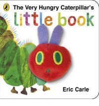 The Very Hungry Caterpillars Little Book: Book by Eric Carle