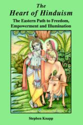 The Heart of Hinduism: The Eastern Path to Freedom, Empowerment and Illumination: Book by Stephen Knapp