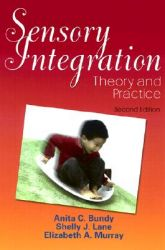 Sensory Integration: Theory and Practice: Book by Anita C. Bundy (Associate Professor, Department of Occupational Therapy, Colorado State University, Colorado, USA)