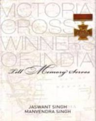 Till Memory Serves: Victoria Cross Winners of India: Book by Jaswant Singh