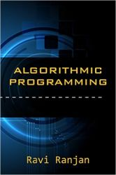 Algorithmic Programming (English) (Paperback): Book by  Ravi Ranjan is Computer Science graduate from NIT Jalandhar. He is Software Engineer in hCentive RnD cell, prior to that he worked as Software Engineer in online portal Yatra Online Pvt Ltd (yatra.com) and Excelsoft Technologies. He is a passionate problem solver who loves to code. His hobbies are t... View More Ravi Ranjan is Computer Science graduate from NIT Jalandhar. He is Software Engineer in hCentive RnD cell, prior to that he worked as Software Engineer in online portal Yatra Online Pvt Ltd (yatra.com) and Excelsoft Technologies. He is a passionate problem solver who loves to code. His hobbies are to do meditation, yoga and spiritual healing. Feel free to contact him on Facebook: https://www.facebook.com/ravi.r.sinha.50 or on LinkedIn: https://in.linkedin.com/in/ravi-ranjan-sinha-5b81a335