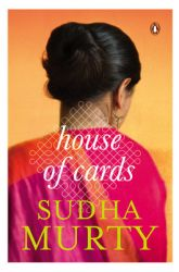 House of Cards (English) (Paperback): Book by Sudha Murty did her M.Tech in computer science and is now the chairperson of the Infosys Foundation. A prolific writer in English and Kannada, she has written novels, technical books, travelogues, collections of short stories and nonfiction pieces and four books for children.