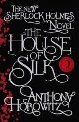 The House of Silk: The Bestselling Sherlock Holmes Novel (English) (Paperback): Book by Anthony Horowitz