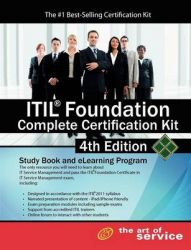 ITIL Foundation Complete Certification Kit - Fourth Edition: Study Guide Book and Online Course: Book by Ivanka Menken