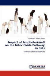 Impact of Amphotericin-B on the Nitric Oxide Pathway in Rats: Book by Ashoka Kumar Chandragiri
