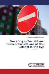 Swearing in Translation: Persian Translations of The Catcher in the Rye: Book by Sedaghat Rostami Mostafa