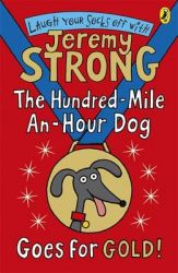 The Hundred-Mile-an-Hour Dog Goes for Gold!: Book by Jeremy Strong