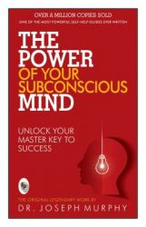The Power of Your Subconscious Mind : Unlock Your Master Key to Success (English): Book by Joseph Murphy