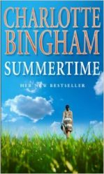 Summertime (English) (Paperback): Book by  Charlotte Bingham comes from a literary family - her father sold a story to H. G. Wells when he was only seventeen - and Charlotte wrote her autobiography, CORONET AMONG THE WEEDS, at the age of nineteen. Since then, she has written comedy and drama series, films and plays for both England and ... View More Charlotte Bingham comes from a literary family - her father sold a story to H. G. Wells when he was only seventeen - and Charlotte wrote her autobiography, CORONET AMONG THE WEEDS, at the age of nineteen. Since then, she has written comedy and drama series, films and plays for both England and America with her husband, the actor and playwright Terence Brady. Her published novels include the highly acclaimed bestsellers SUMMERTIME, THE SEASON, THE BLUE NOTE, THE LOVE KNOT, THE KISSING GARDEN, LOVE SONG, TO HEAR A NIGHTINGALE, THE BUSINESS, IN SUNSHINE OR IN SHADOW, STARDUST, NANNY, CHANGE OF HEART, DEBUTANTES, THE NIGHTINGALE SINGS, GRAND AFFAIR, THE CHESTNUT TREE, THE WIND OFF THE SEA, THE MOON AT MIDNIGHT, DAUGHTERS OF EDEN, THE HOUSE OF FLOWERS, THE MAGIC HOUR, FRIDAY\'S GIRL, IN DISTANT FIELDS and THE WHITE MARRIAGE.