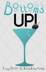 Bottoms Up: A Straight Girl's Guide to Anal Sex: Book by Allie Alexander