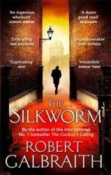 The Silkworm (Paperback): Book by Robert Galbraith