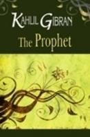 The Prophet: Book by Kahlil Gibran