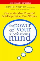 The Power of Your Subconscious Mind: One of the Most Powerful Self-help Guides Ever Written! (English) (Paperback): Book by Joseph Murphy Revised By