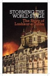 Storming the World Stage: The Story of Lashkar-e-Taiba: Book by Stephen Tankel