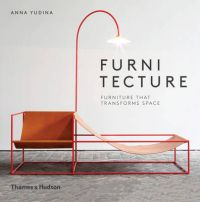 Incroyable Furnitecture: Furniture That Transforms Space: Book By Anna Yudina