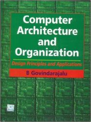 Computer Architecture and Organization : Design Principles and Applications (English) 1st Edition (Hardcover): Book by