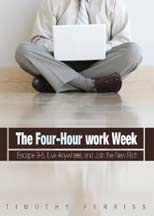 The 4-Hour Work Week: Escape 9-5, Live Anywhere, and Join the New Rich: Book by Timothy Ferriss