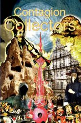 Contagion Collectors: Book by Jim McPherson