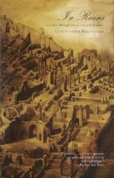 In Ruins: A Journey through History, Art, and Literature: Book by Christopher Woodward