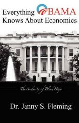 Everything Obama Knows about Economics (Blank Book): The Audacity of Blind Hope: Book by Dr Janny S Fleming