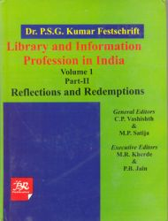 Library and Information Profession in India (2Vols in 3Part)Dr.P.S.G. Kumar Festschrifft: Vol-1 Part 1 & 2 Reflections and Redemptions Vol-2 Assessment of the Man And His Work (English) 01 Edition: Book by C P Vashishth M P Satija M R Kherde P B Jain