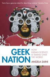 Geek Nation: How Indian Science is Taking Over the World: Book by Angela Saini