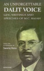 Unforgettable Dalit Voice: Life, Writings & Speeches of M. C. Rajah: Book by Swaraj Basu