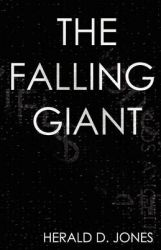 The Falling Giant: Book by Herald D Jones