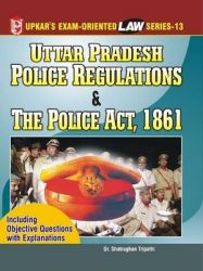 Law Series 13: U.P.Police Regulation and Police Act, 1861: Book by Dr.Shatrughan Tripathi