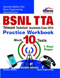 BSNL TTA Exam 2013 Practice Workbook (1 Solved + 10 Practice Sets)