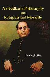 Ambedkar's Philosophy on Religion and Morality (English) (Hardcover): Book by  ABOUT THE AUTHOR:- At present Dr. Seshagiri Rao is a Post-Doctoral Fellow working on