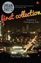 Urban Shots: First Collection: Book by Paritosh Uttam