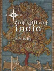 Crafts Atlas Of India: Book by Jaya Jaitly