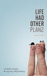 Life Had Other Plans (English) (Paperback): Book by Munish Dhawan