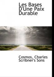 Les Bases D'Une Paix Durable: Book by Cosmos