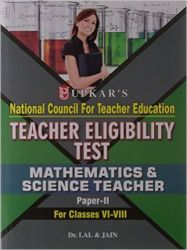 Teacher Eligibility Test (Mathematics & Science Teacher) (Paper-II) (For Classes VI-VIII): Book by Dr. Lal & Jain