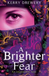 A Brighter Fear: Book by Kerry Drewery
