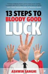 13 Steps to Bloody Good Luck (Cover & price change): Book by Ashwin Sanghi