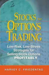 Stocks for Options Trading: A Strategy: Book by Harvey C. Friedentag