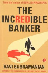 The Incredible Banker: Book by Ravi Subramanian
