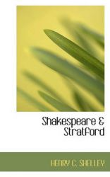 Shakespeare & Stratford: Book by Henry C Shelley