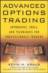 Advanced Options Trading: Approaches, Tools, and Techniques for Professionals Traders: Book by Kevin M. Kraus