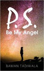 P.S. Be My Angel (English) (Paperback): Book by  Being frustrated with his bad luck and continuous failures, Baman had second thoughts of giving up. One day on a bridge, he sees a vendor, selling the quotations of Swami Vivekananda. His eyes get fixed to one quote - 'STRENGTH IS LIFE, WEAKNESS IS DEATH.' Later on Baman decided to give hi... View More Being frustrated with his bad luck and continuous failures, Baman had second thoughts of giving up. One day on a bridge, he sees a vendor, selling the quotations of Swami Vivekananda. His eyes get fixed to one quote - 'STRENGTH IS LIFE, WEAKNESS IS DEATH.' Later on Baman decided to give himself one more opportunity to prove to the world that his life isn't over yet. He again gets socially connected, makes new friends, who inspire him, due to which he starts writing a book. His aim in writing this book is to make people believe in love again, even if they are heartbroken due to previous unsuccessful relationships. www.baman.in
